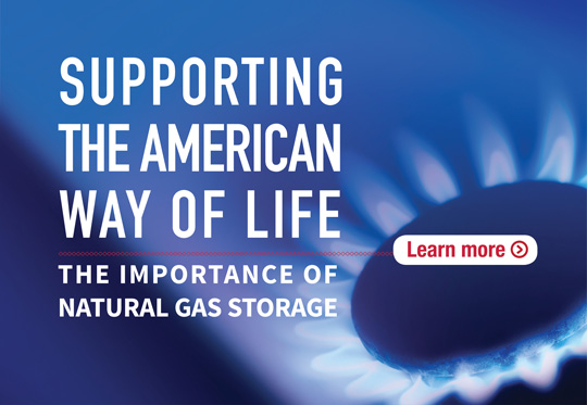 This banner highlights the importance of natural gas storage to the American way of life